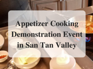 Appetizer Cooking Demonstration Event in San Tan Valley