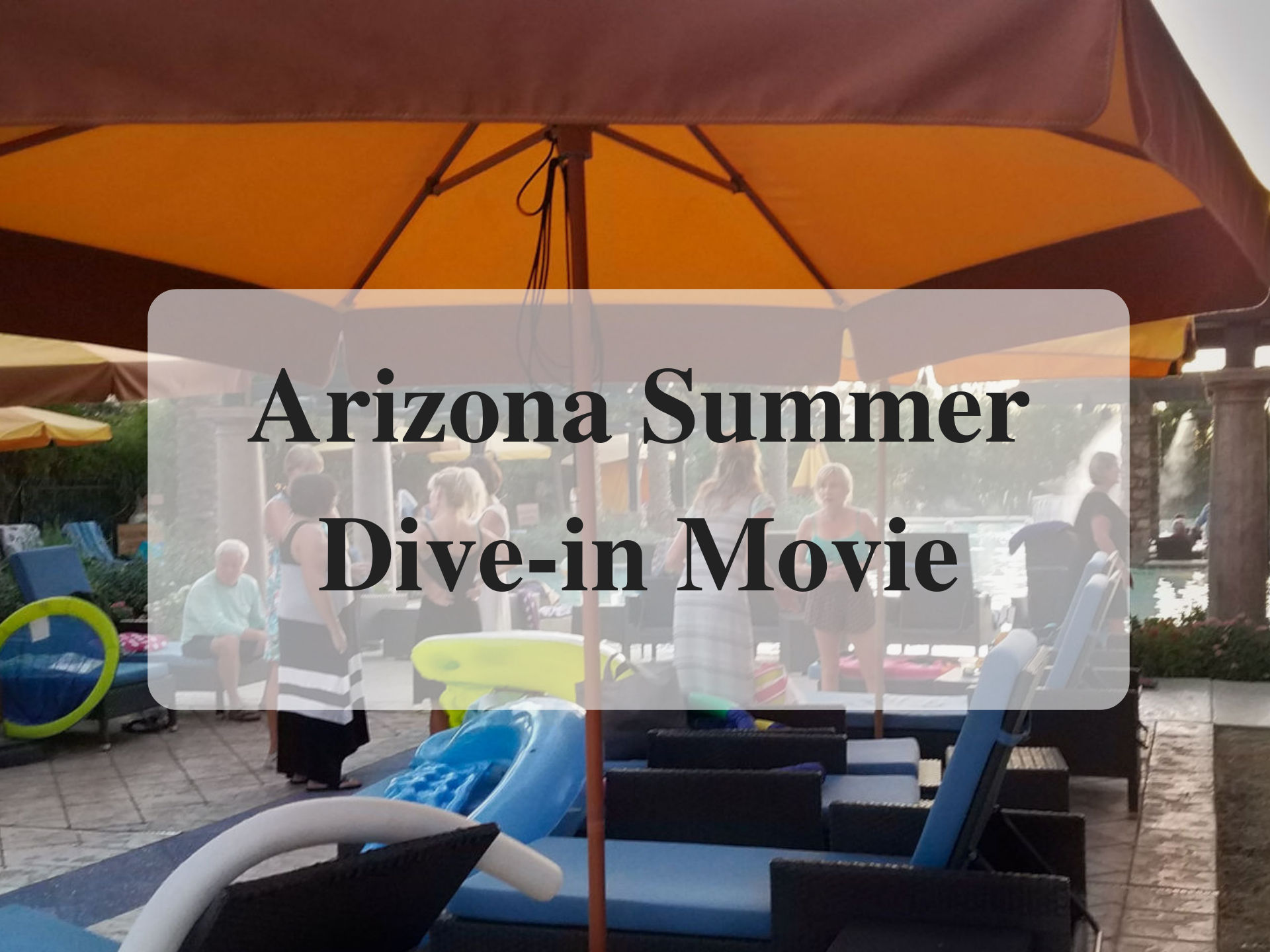 Arizona Summer Dive-in Movie
