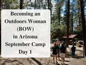 Becoming an Outdoors Woman (BOW) in Arizona September Camp Day 11 Header