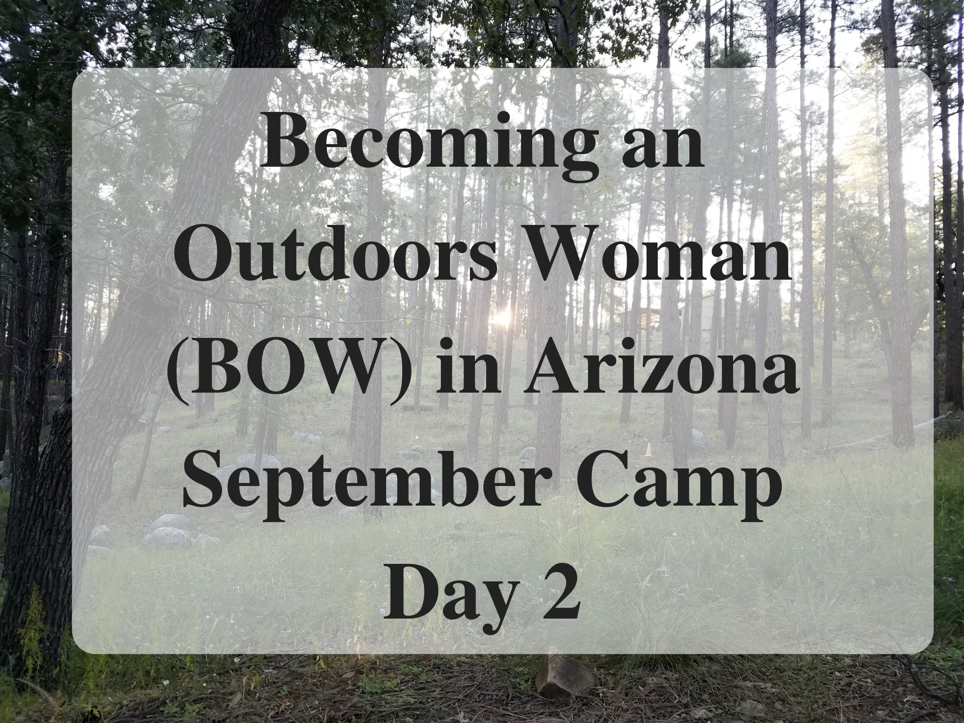 Becoming an Outdoors Woman (BOW) in Arizona September Camp Day 21