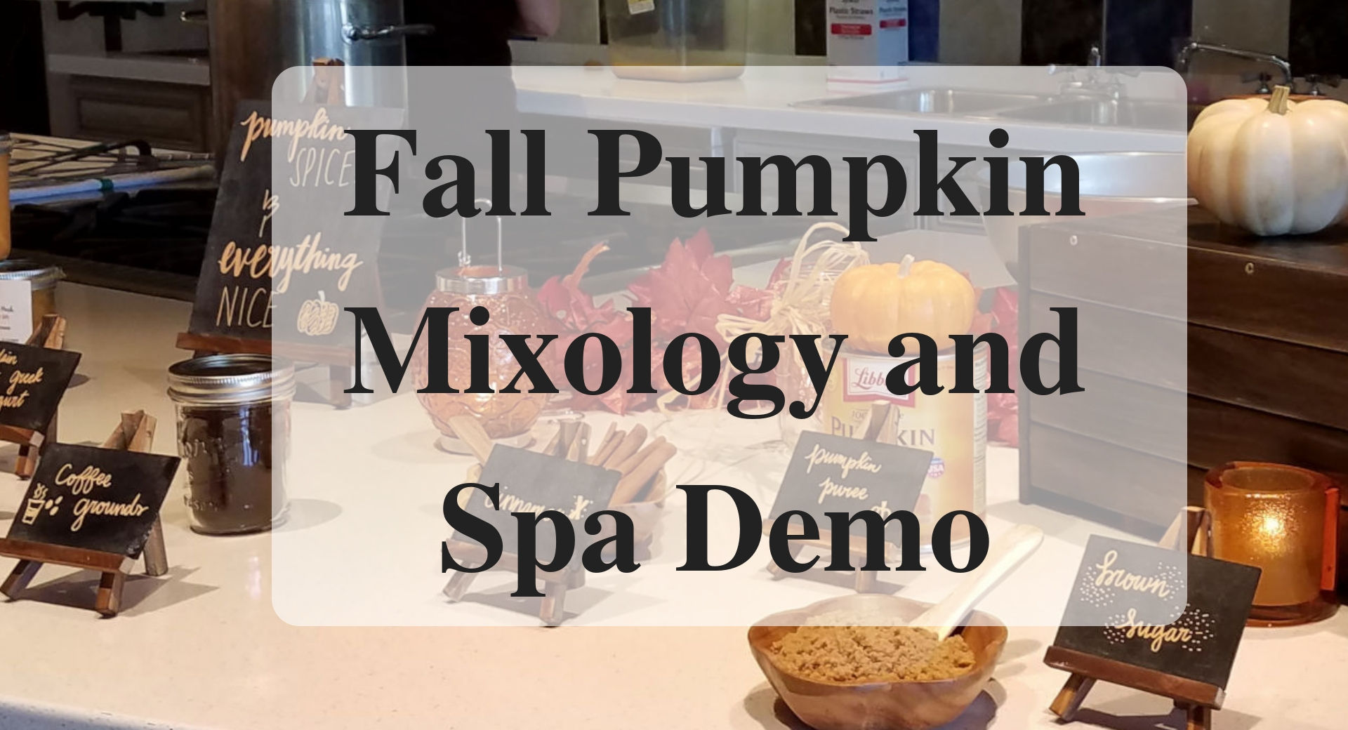 Fall Pumpkin Mixology and Spa Demo main