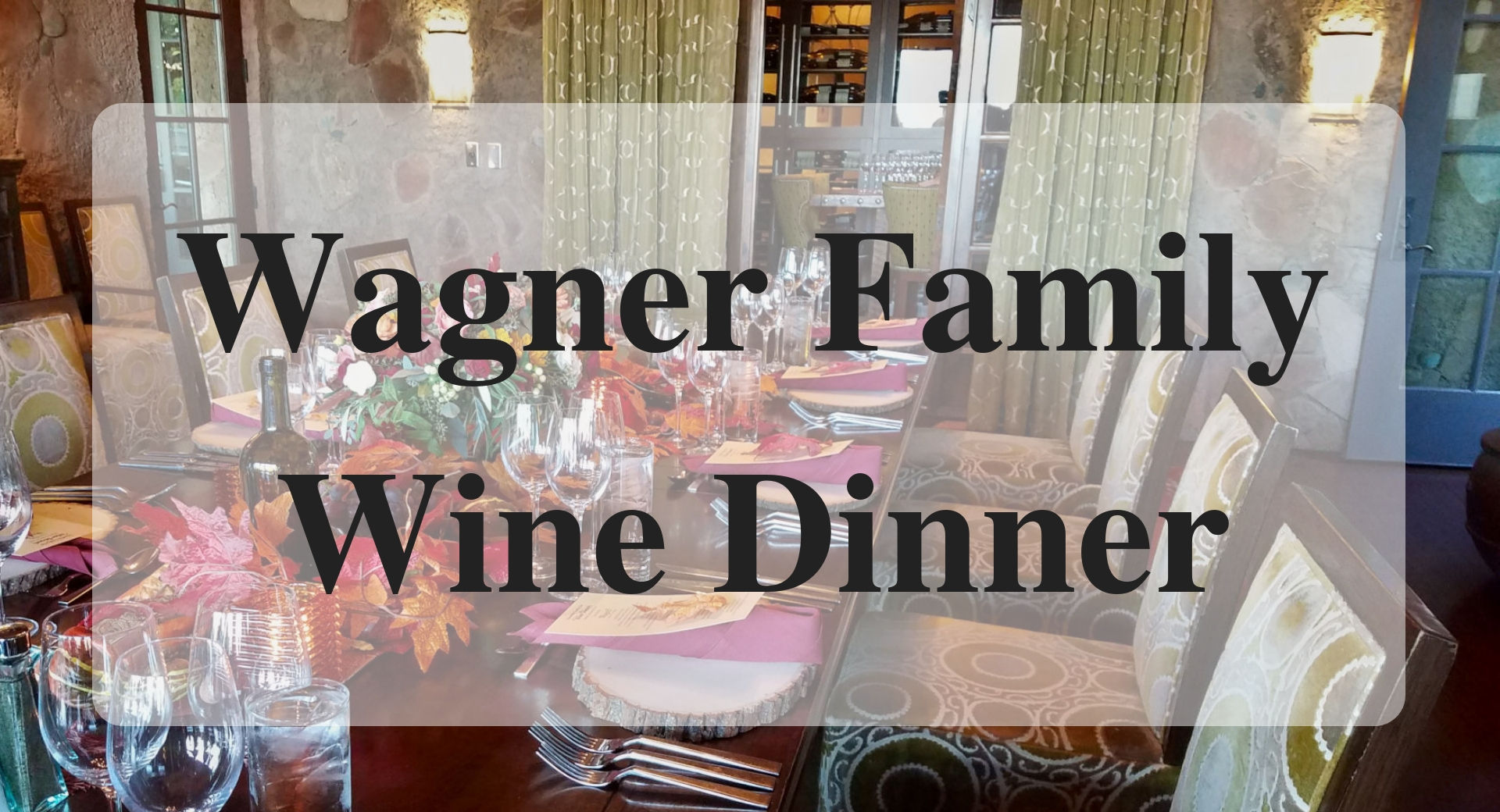 Wagner Family Wine Dinner main