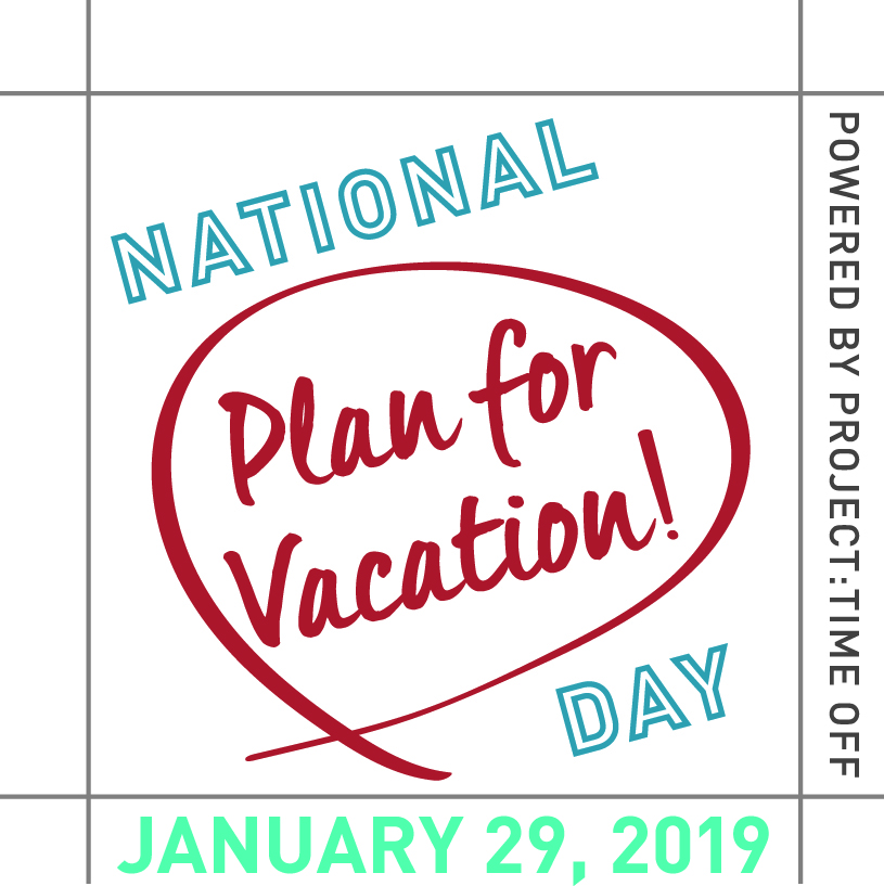 6 Tips for #PlanForVacation January 29th, 2019 national-plan-for-vacation-day-logo-4