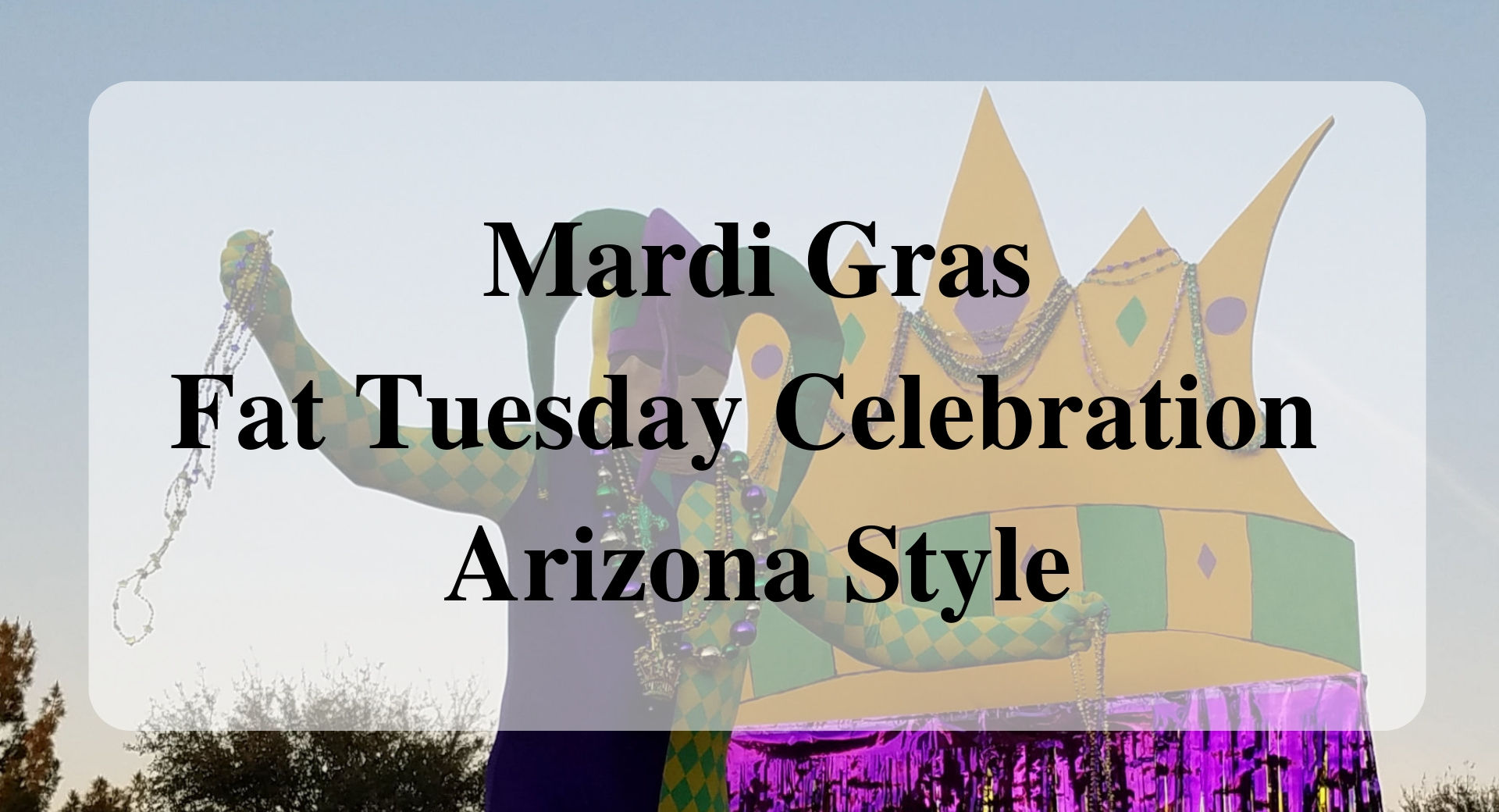 Mardi Gras - Fat Tuesday Celebration Arizona Style Forever Sabbatical