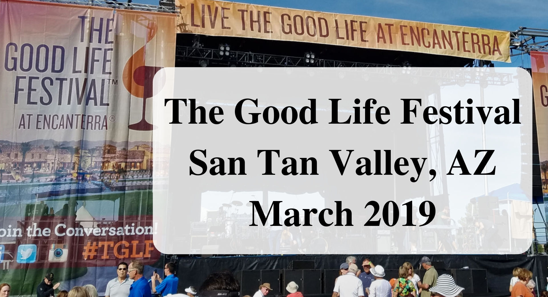 The Good Life Festival San Tan Valley March 2019 forever sabbatical