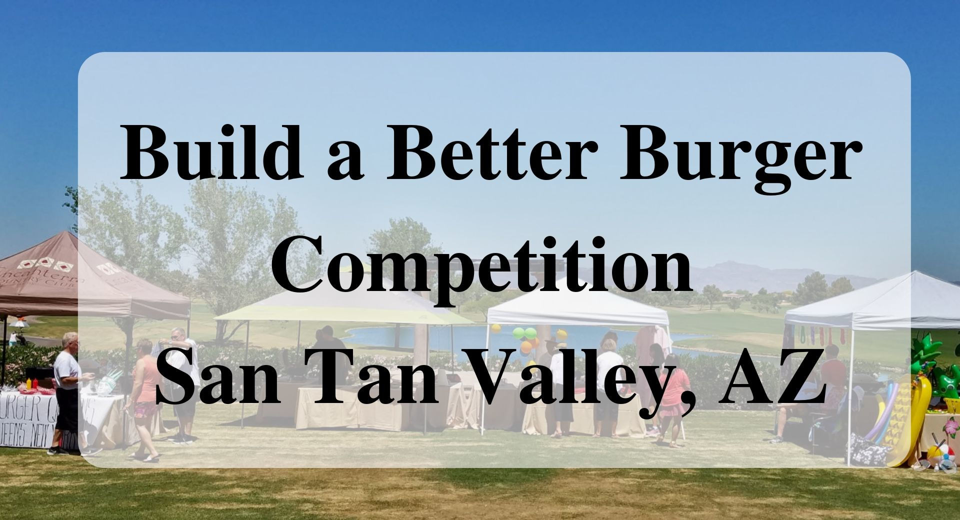 Build a Better Burger Competition San Tan Valley, AZ