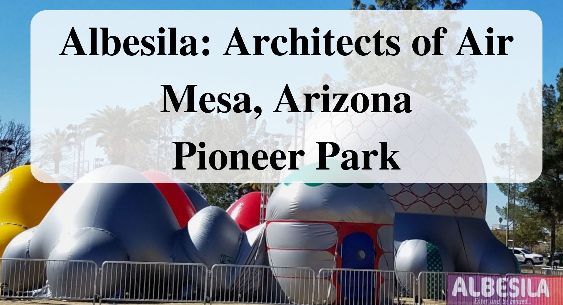 Albesila_ Architects of Air Mesa, Arizona Pioneer Park
