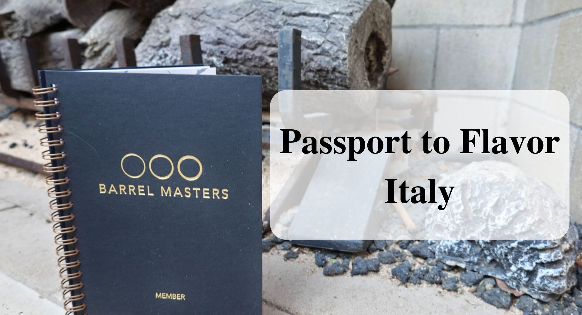Barrel Masters Passport to Flavor – Italy Forever Sabbatical
