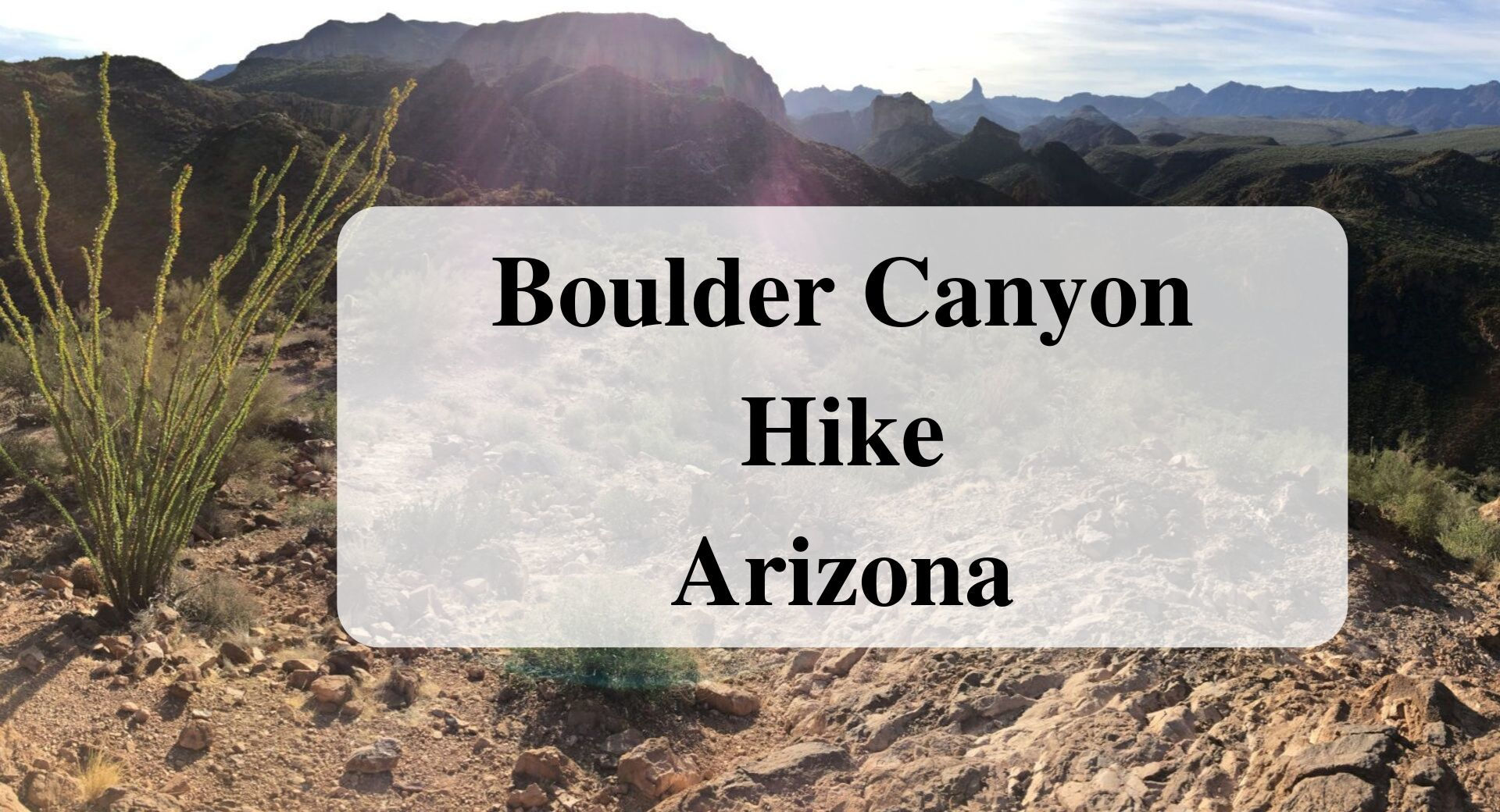 Boulder Canyon Hike Arizona main
