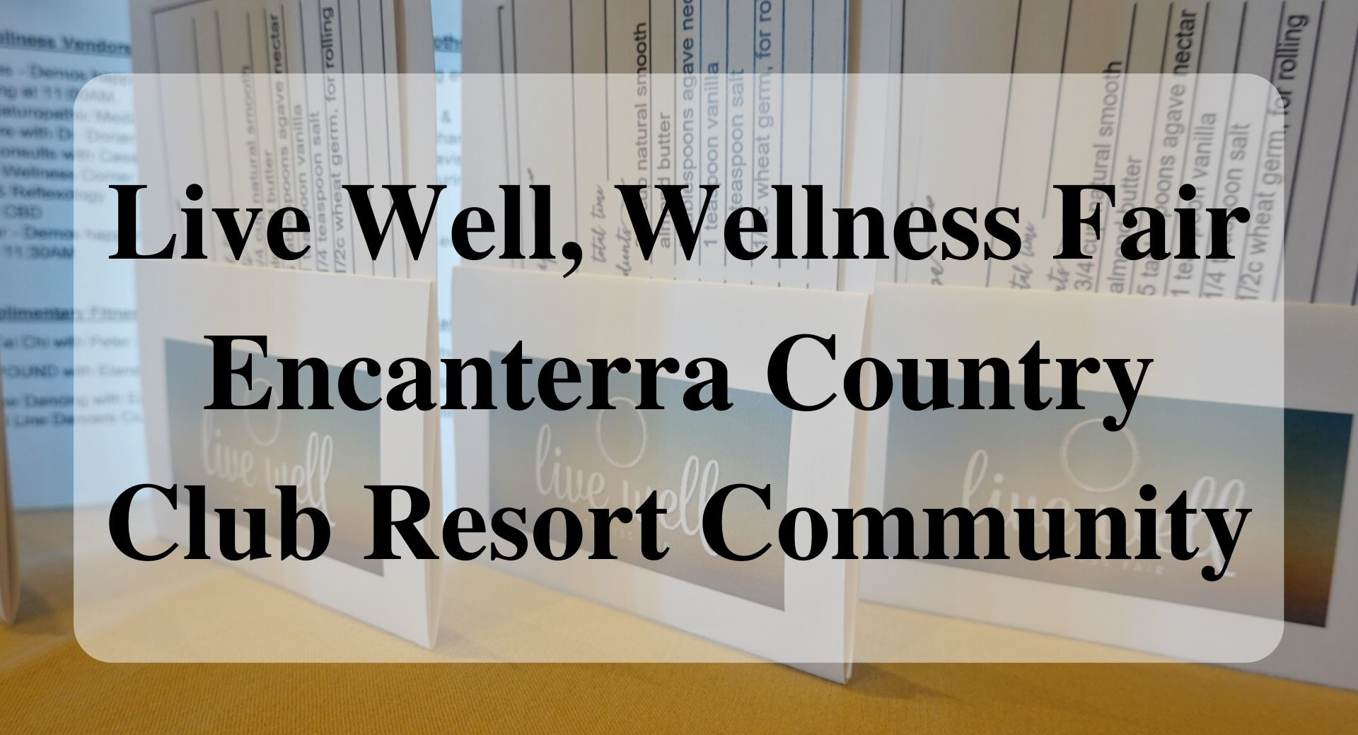 Live Well, Wellness Fair Encanterra Country Club Resort Community forever sabbatical