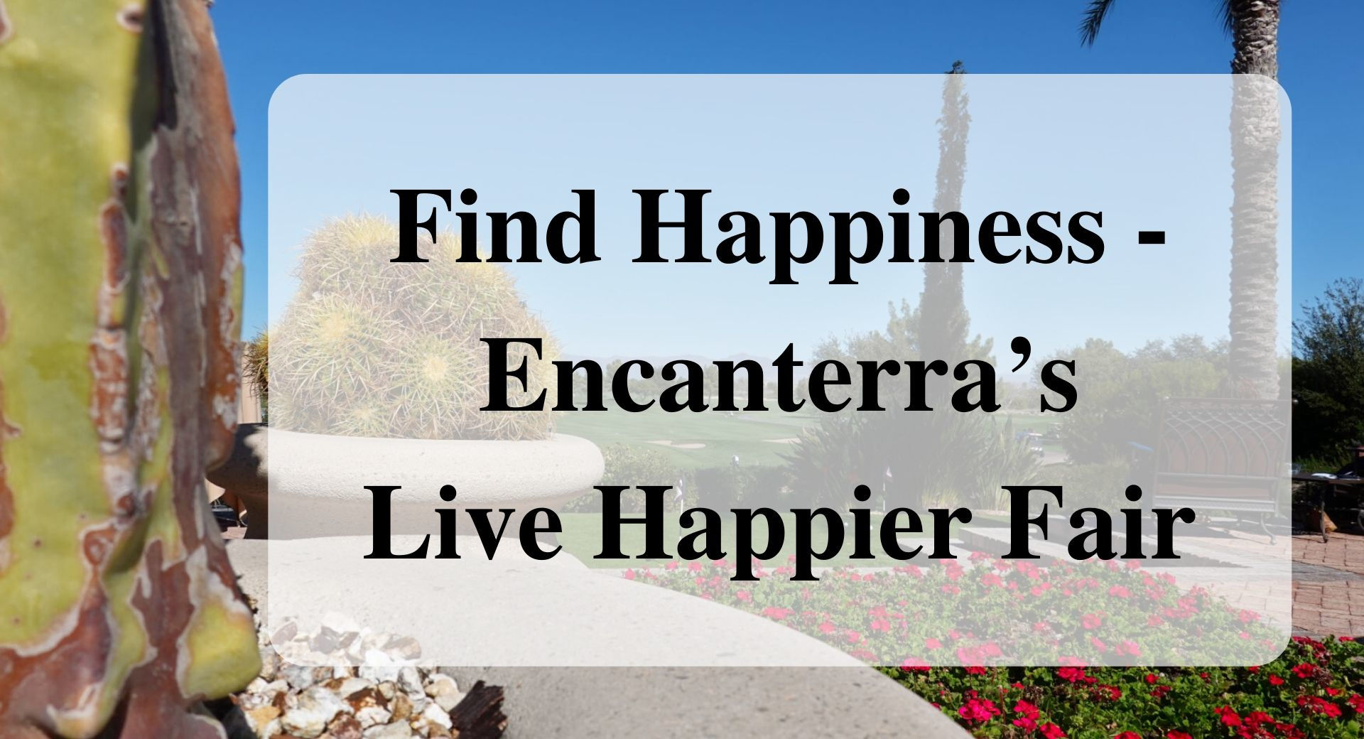 Find Happiness Encanterra's Live Happier Fair main
