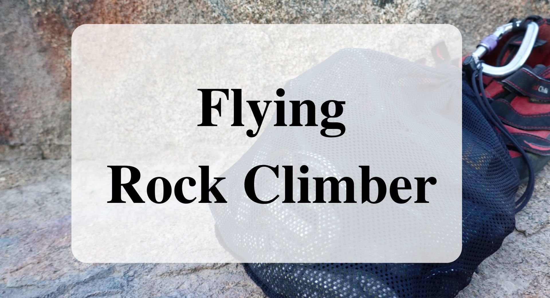 Flying Rock Climber Forever Sabbatical