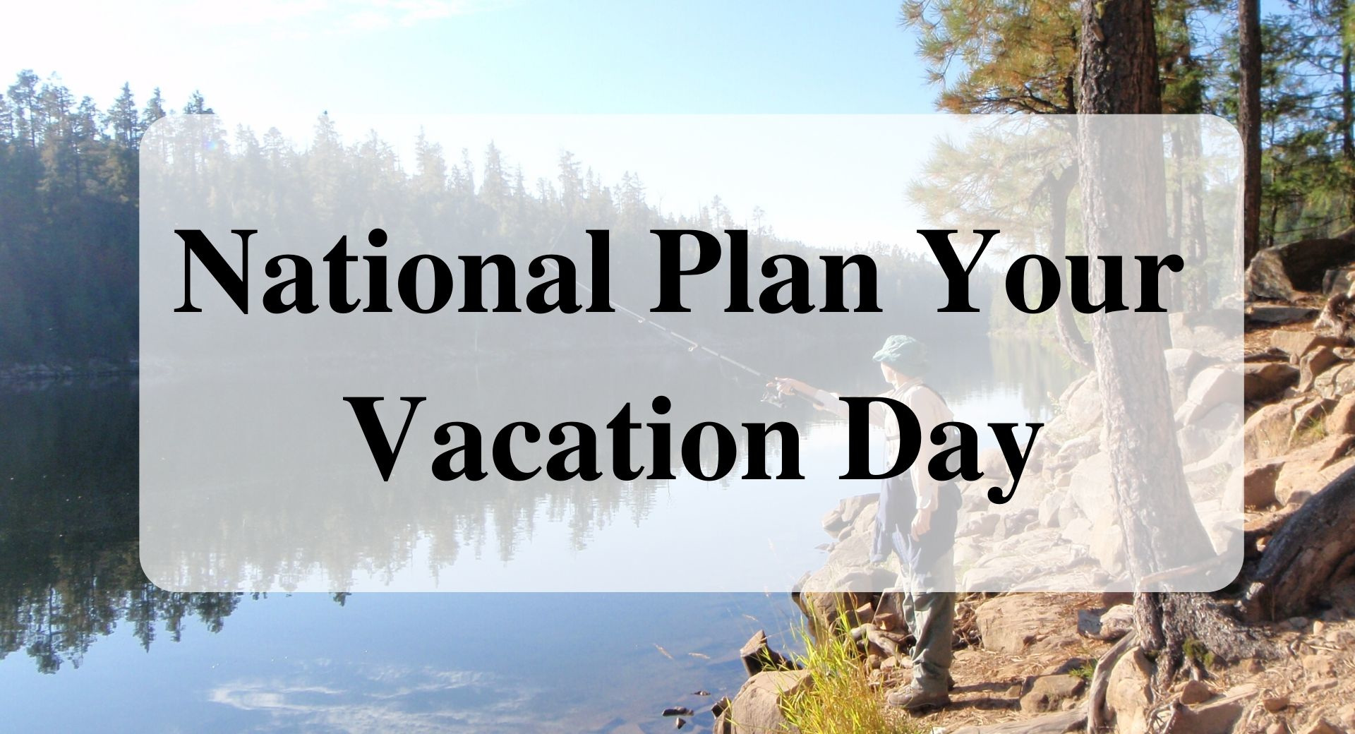 National Plan Your Vacation Day forever sabbatical main