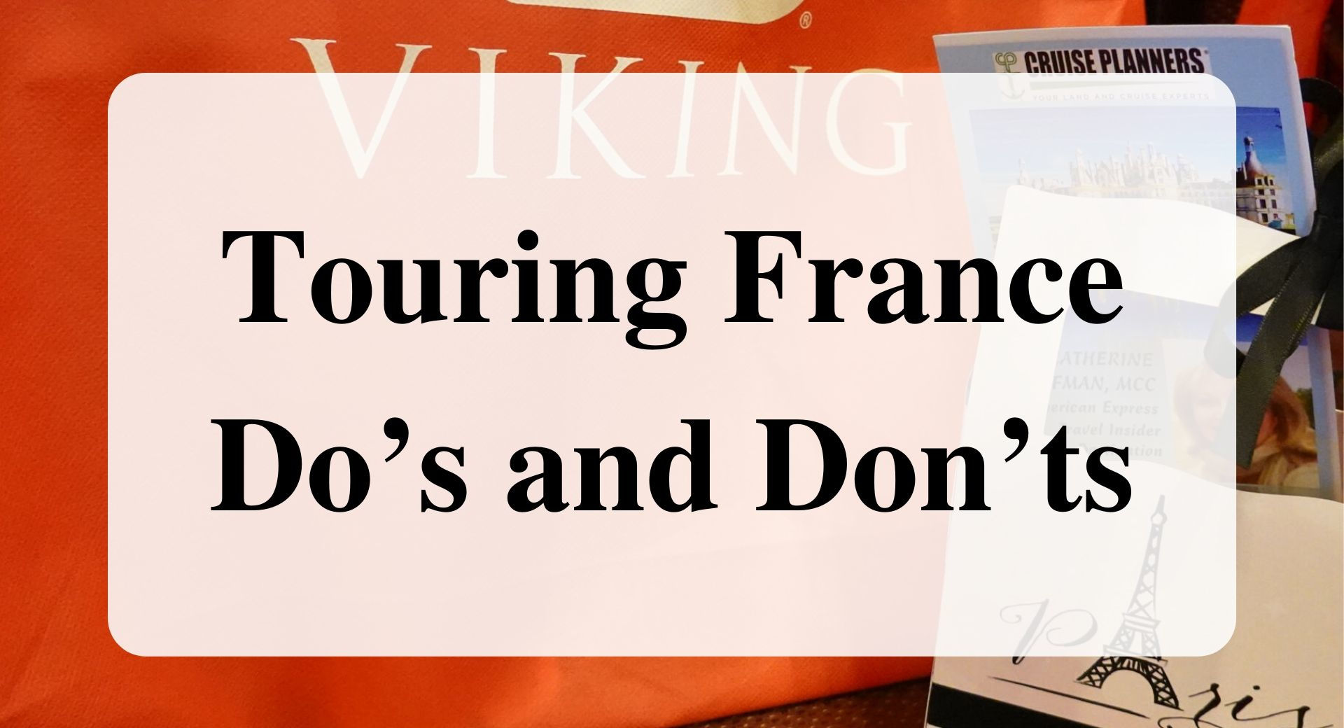 Touring France Do's and Don'ts forever sabbatical