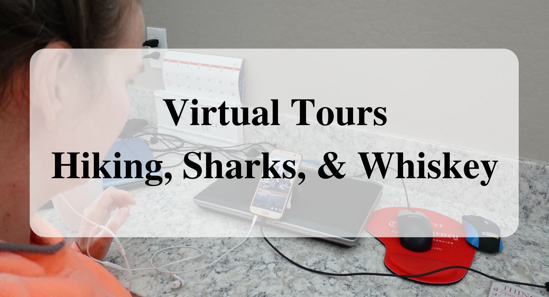 Virtual Tours Hiking, Sharks, & Whiskey Forever sabbatical