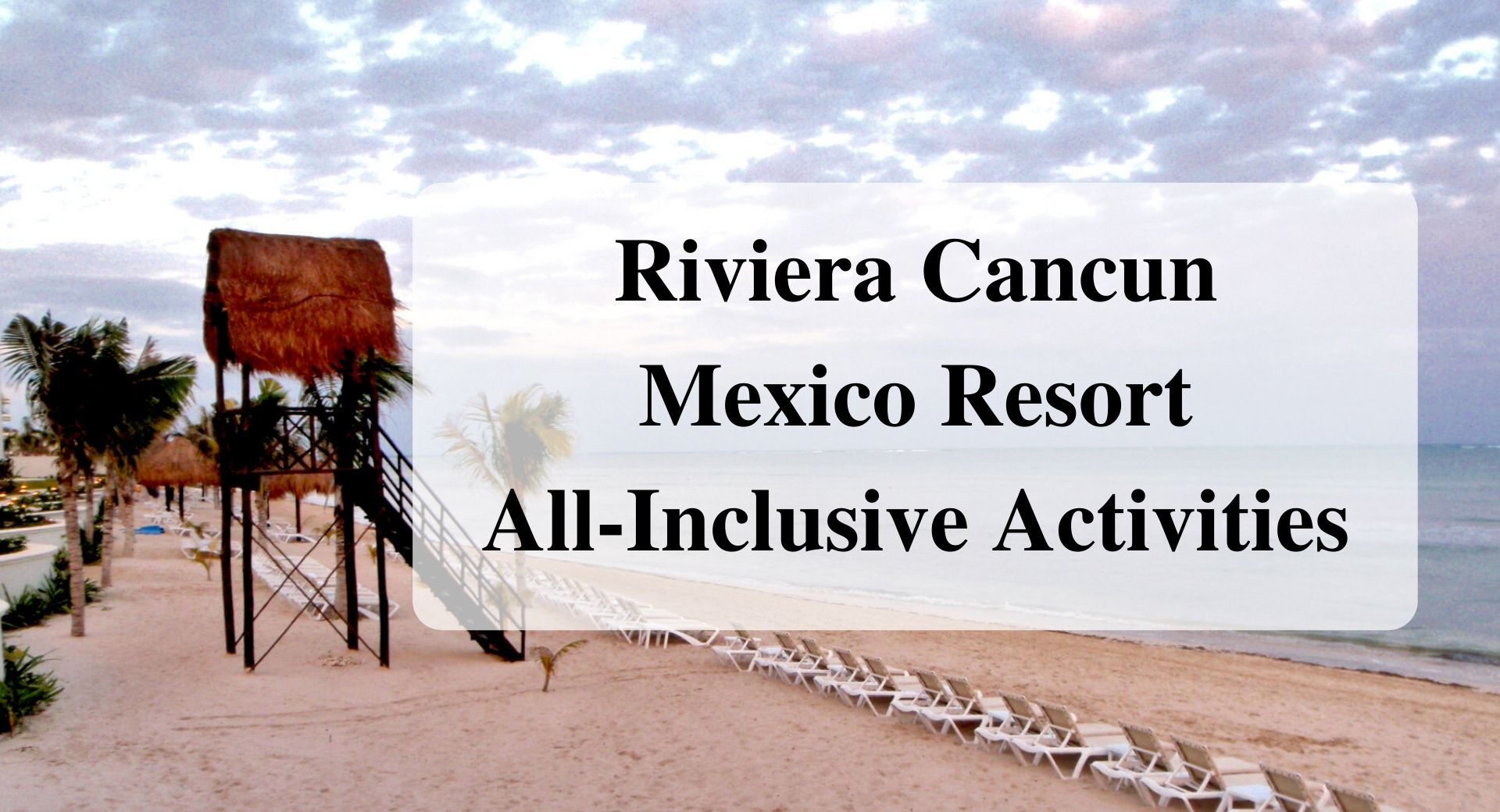 Main Riviera Cancun Mexico Resort All-Inclusive Activities
