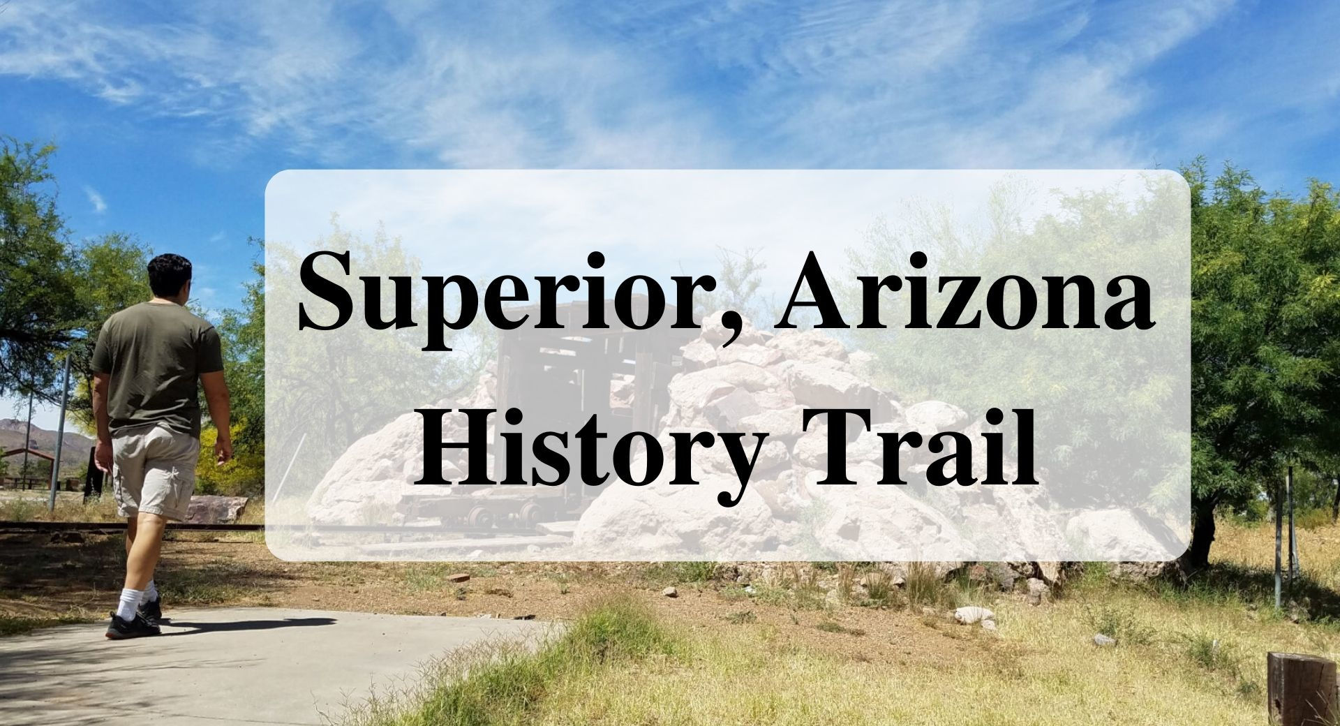 Superior Arizona History Trail Forever sabbatical