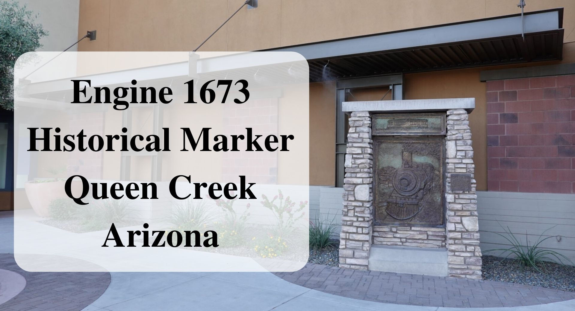 Engine 1673 Historical Marker Queen Creek Arizona Forever sabbatical