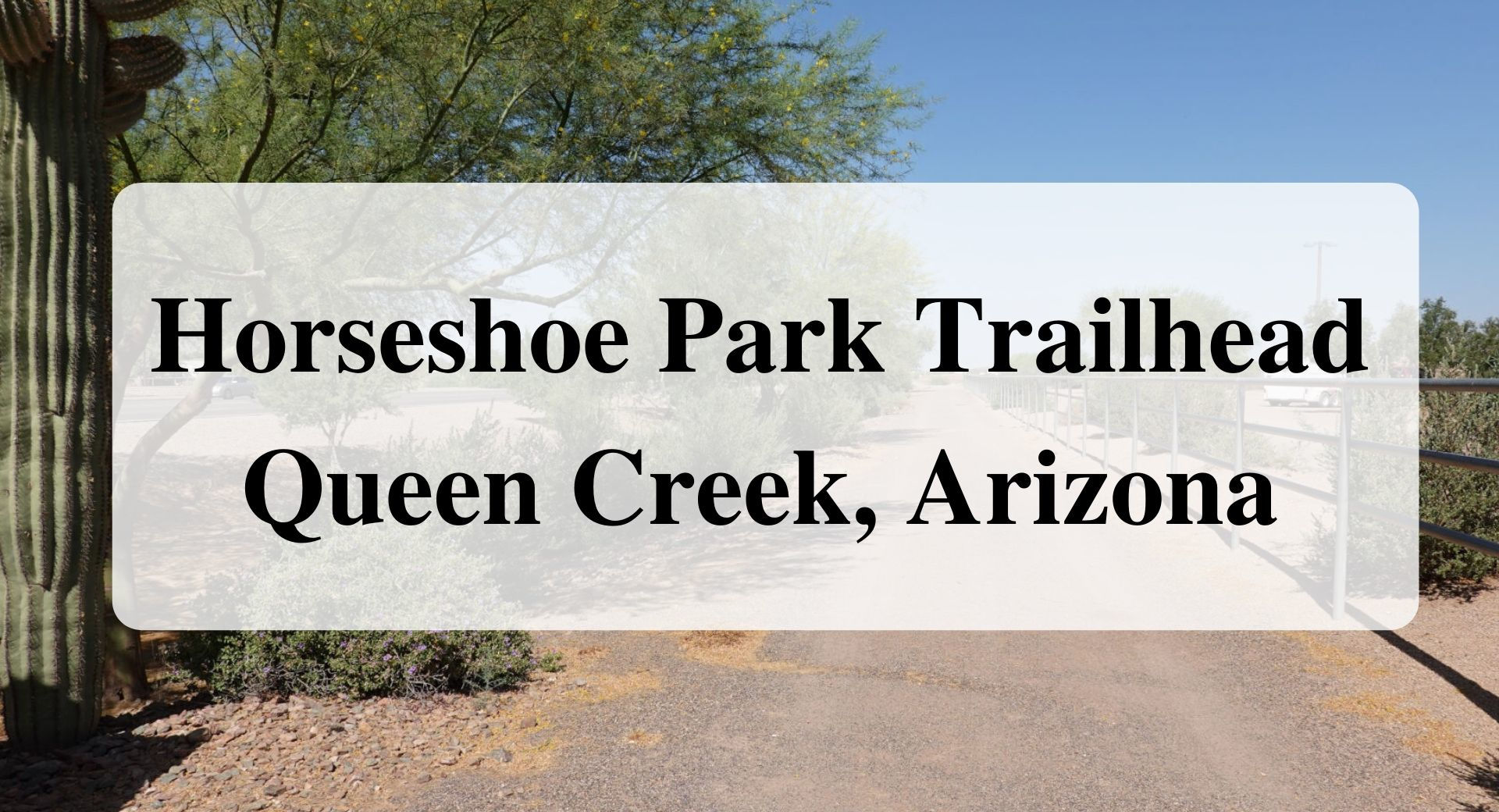 Horseshoe_Park_Trailhead_Queen_Creek_Arizona_forever_sabbatical