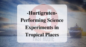 Main_Hurtigruten Performing Science Experiments in Tropical Places