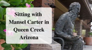 Sitting with Mansel Carter in Queen Creek Arizona Forever sabbatical