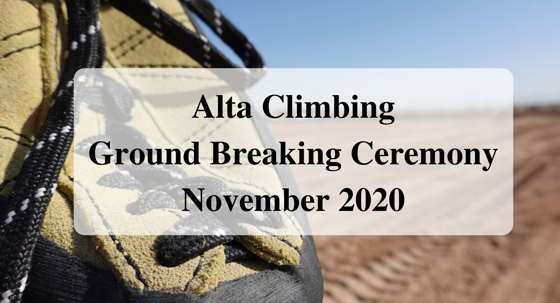 Alta Climbing Ground Breaking Forever Sabbatical
