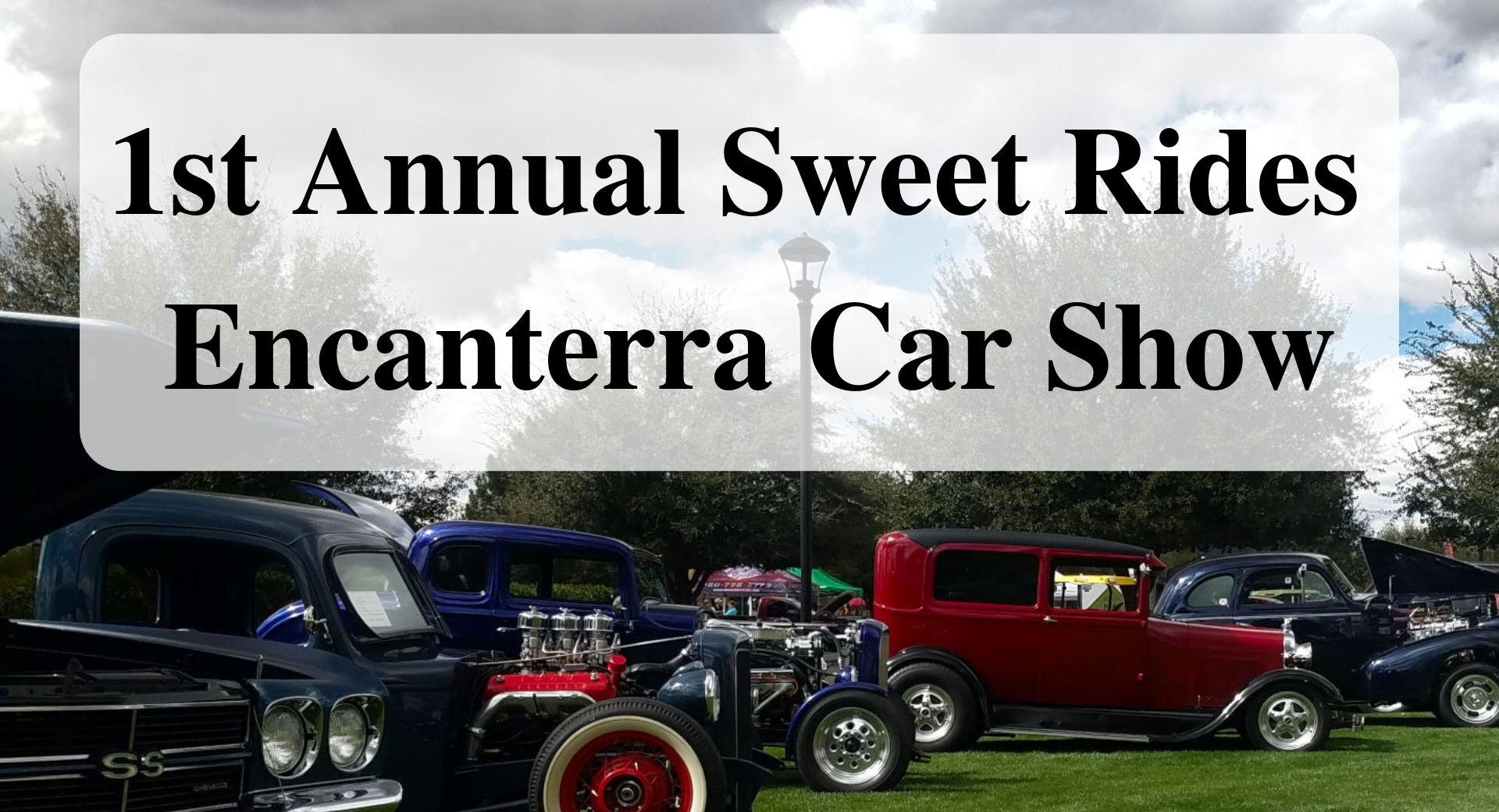 1st Annual Sweet Rides Encanterra Car Show