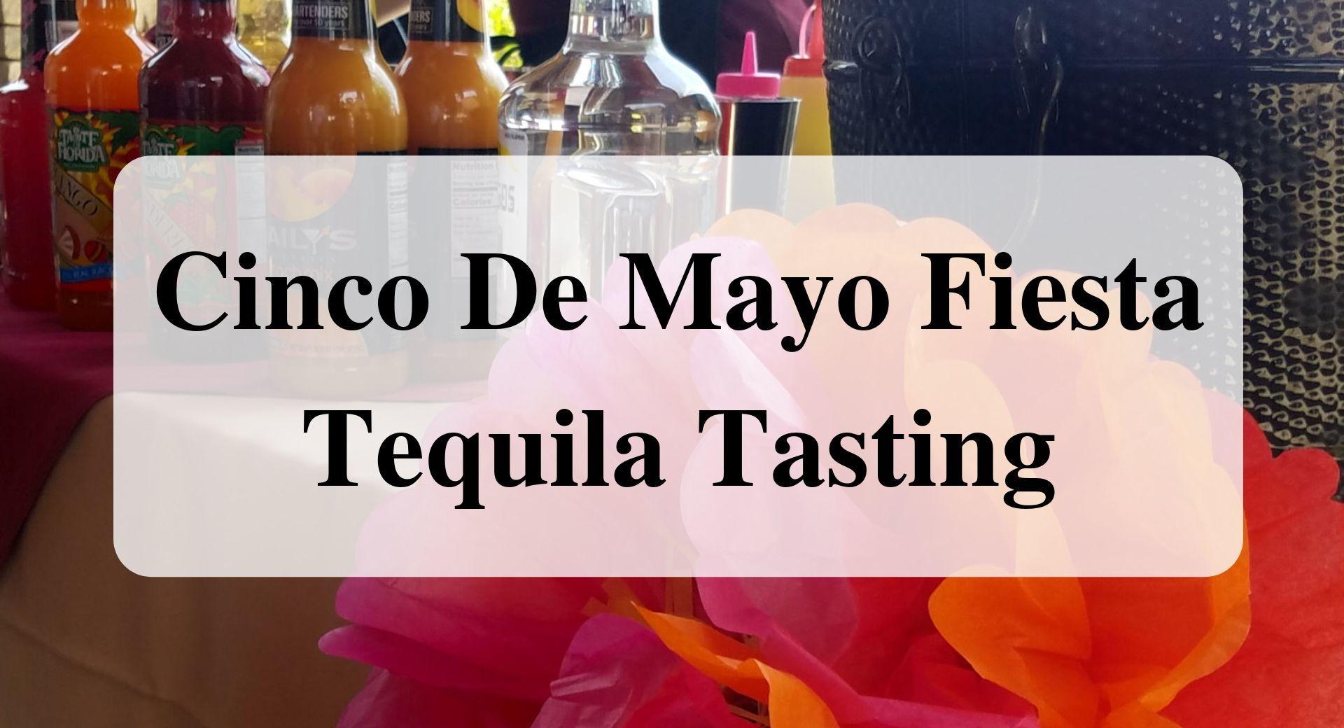 Cinco De Mayo Fiesta Tequila Tasting