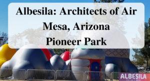 Albesila_ Architects of Air Mesa, Arizona Pioneer Park