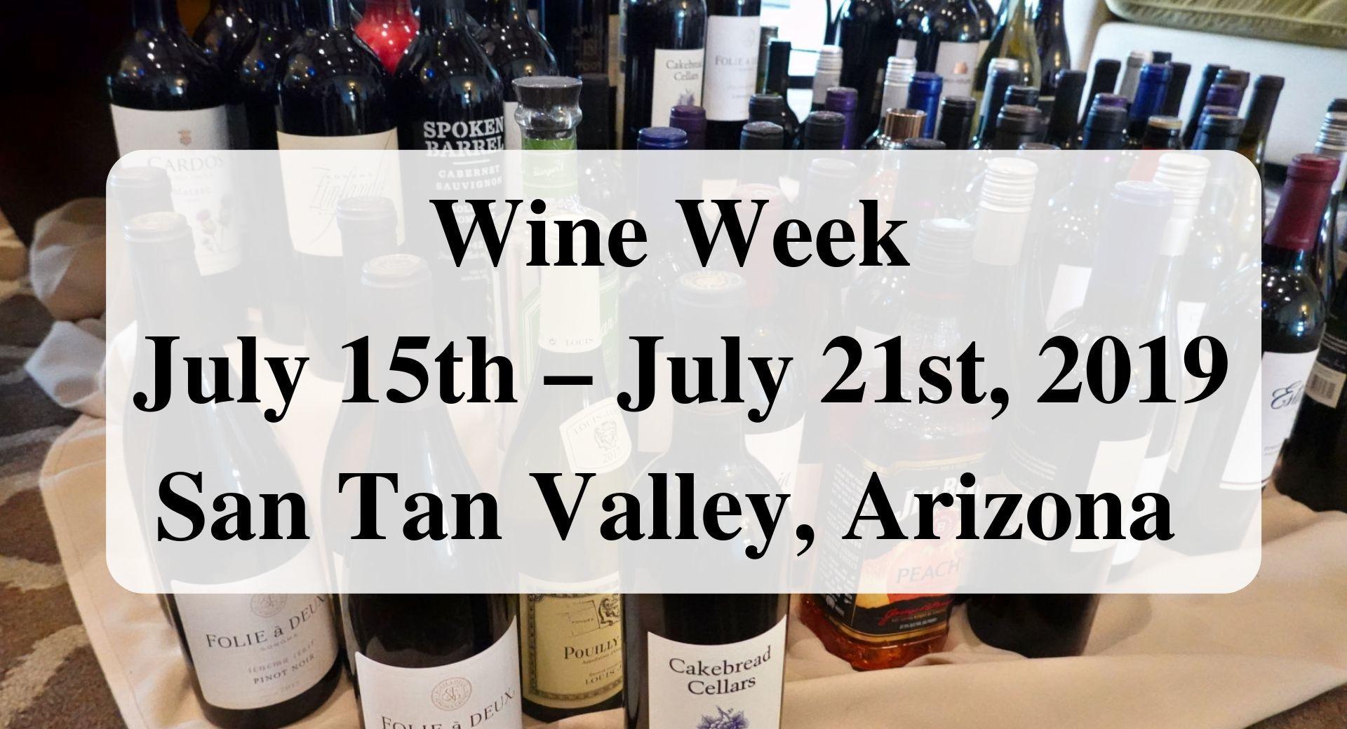 Wine Week July 15th – July 21st, 2019 San Tan Valley, Arizona Forever Sabbatical