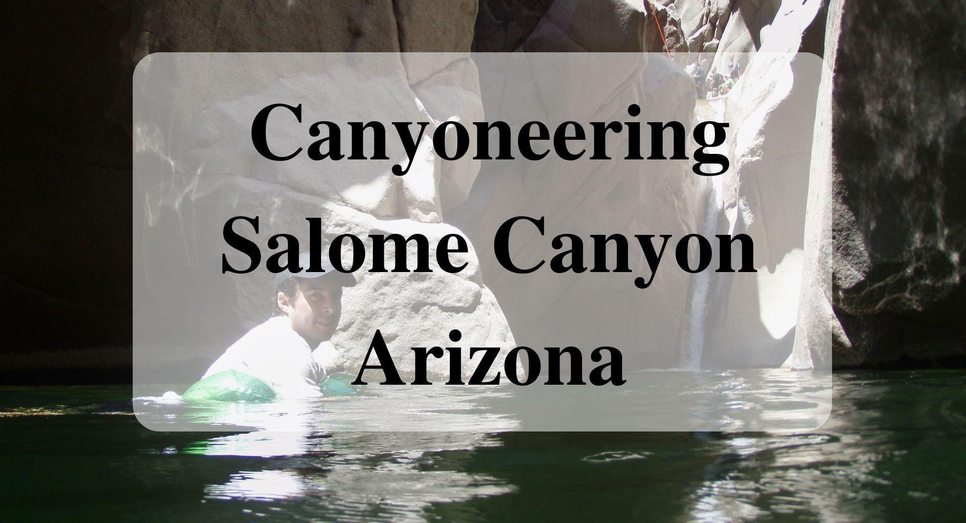 Main Canyoneering Salome Canyon Arizona