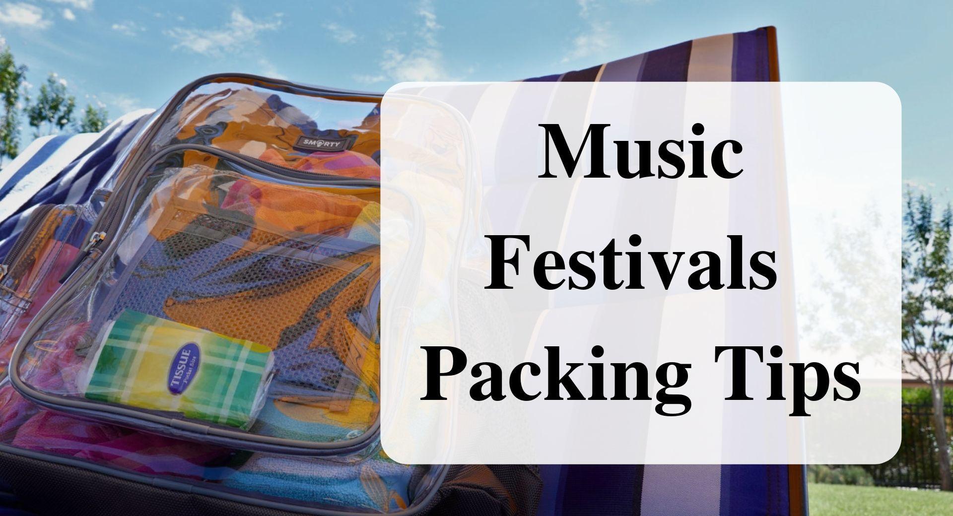 Music Festivals Packing Tips Forever sabbatical