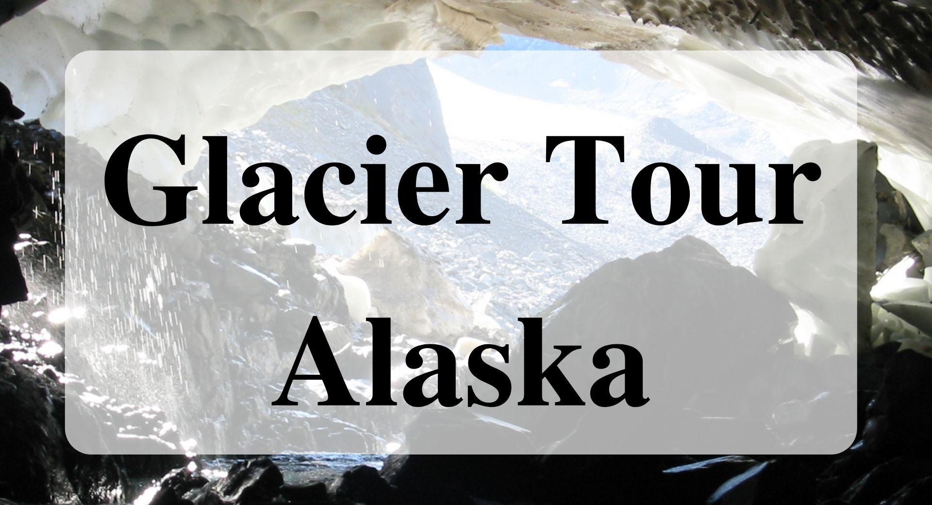 Glacier Tour in Alaska Forever Sabbatical