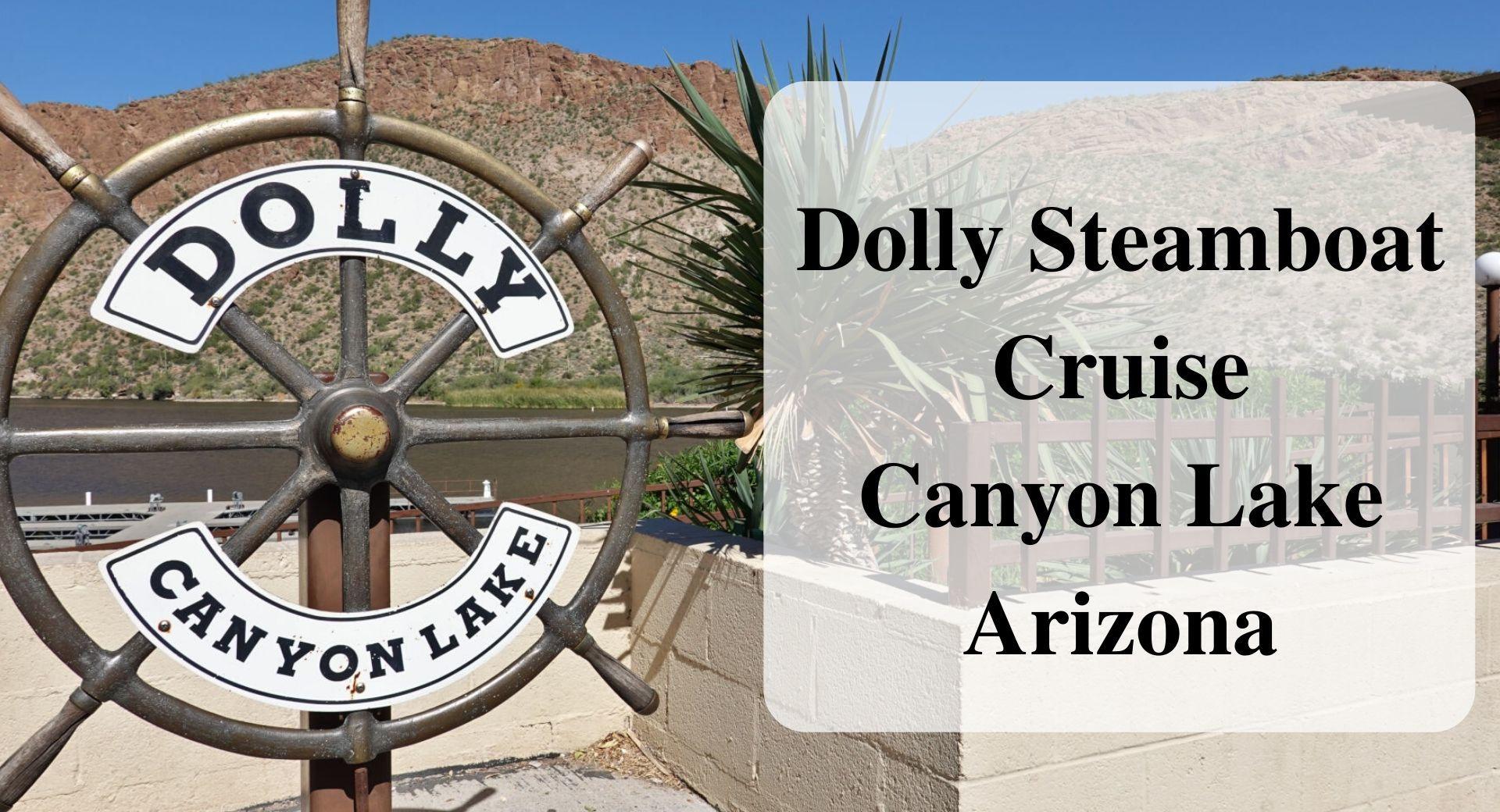 Dolly Steamboat Cruise Canyon Lake Arizona Forever sabbatical