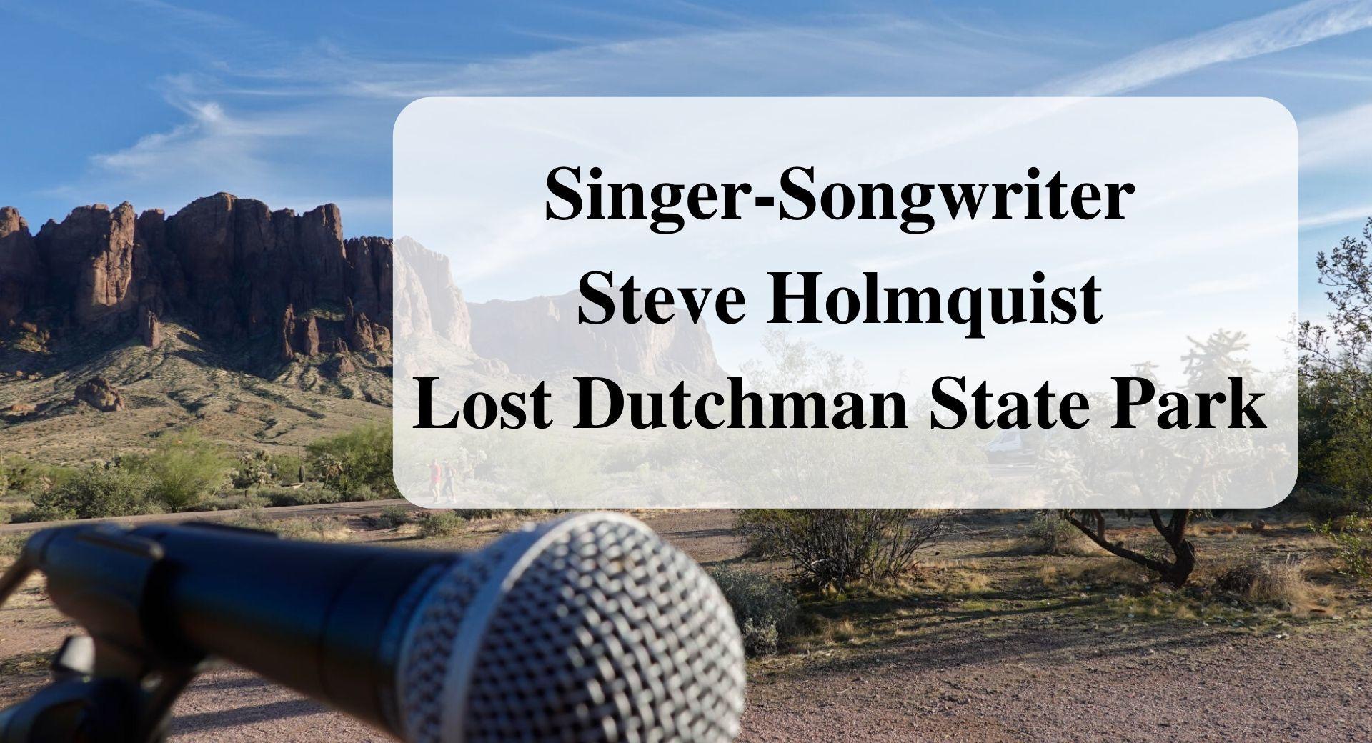 Singer-Songwriter Steve Holmquist Lost Dutchman State Park Forever Sabbatical