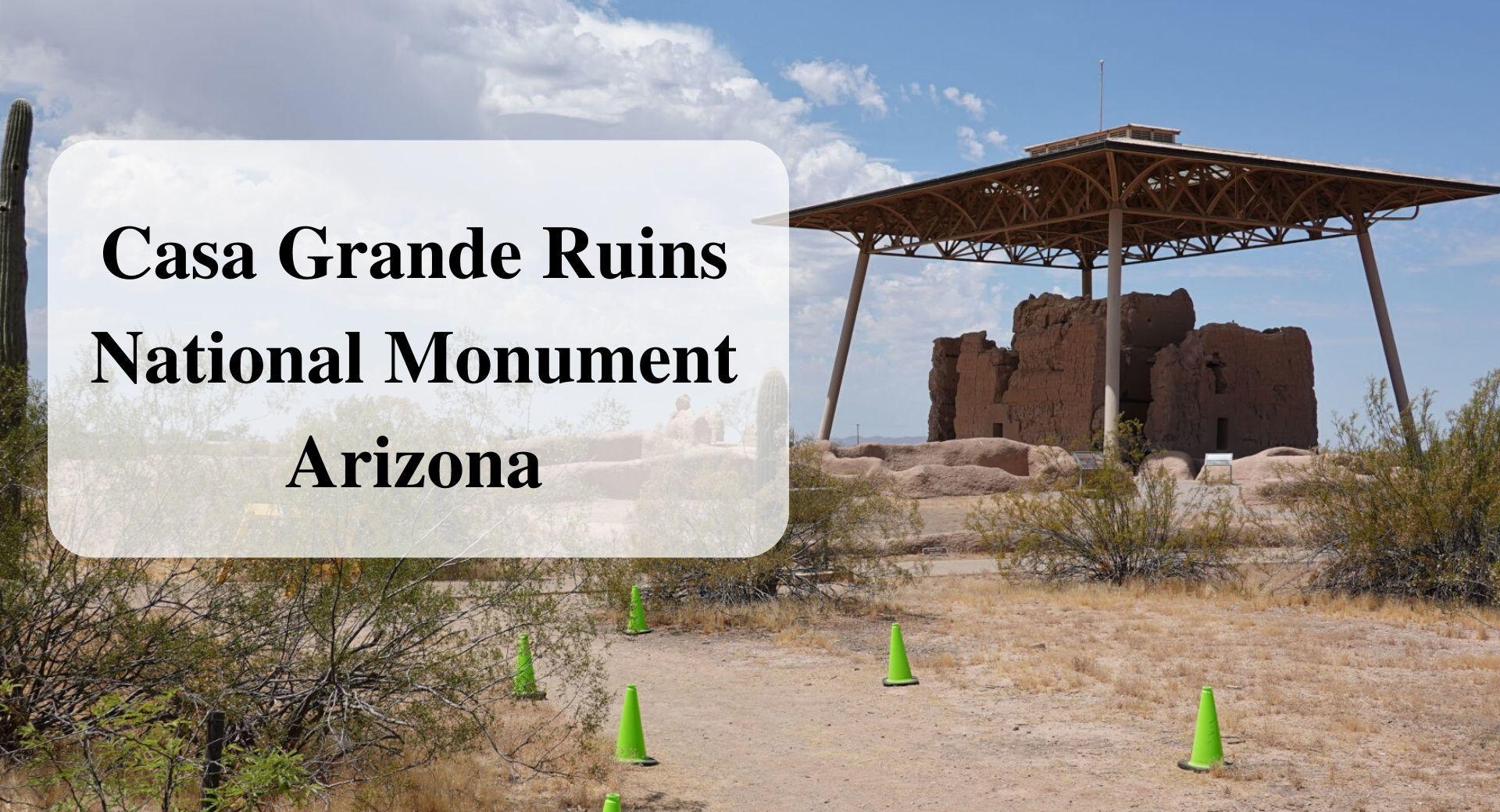 Casa Grande Ruins National Monument Arizona Forever sabbatical